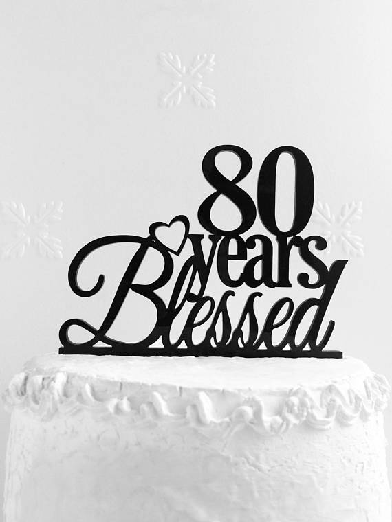 80 Years Blessed Cake Topper Personalized 80th Birthday Happy Anniversary To