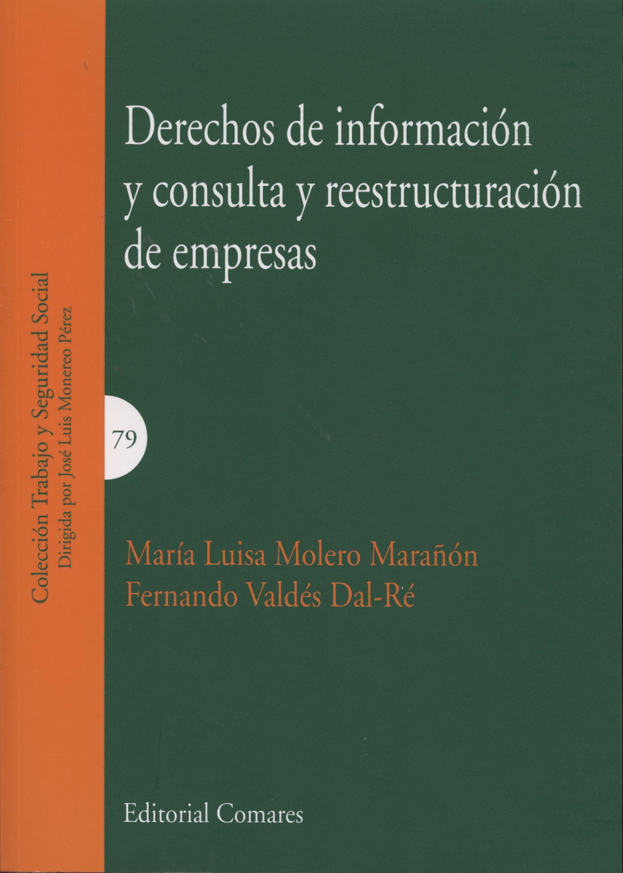 Derechos de información y consulta y reestructuración de empresas / María Luisa Molero Marañón, Fernando Valdés Dal-Ré