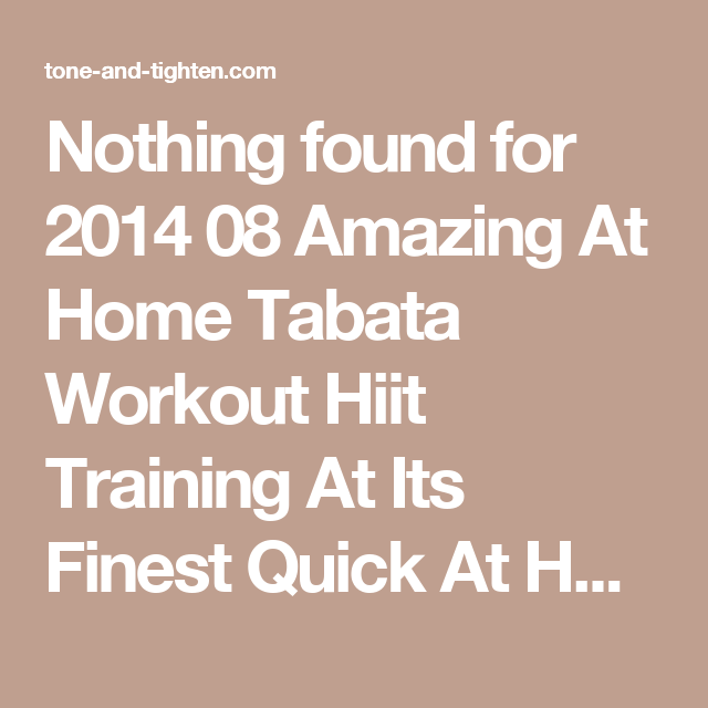 Nothing found for 2014 08 Amazing At Home Tabata Workout Hiit Training At Its Finest Quick At Home Workout ?m=1