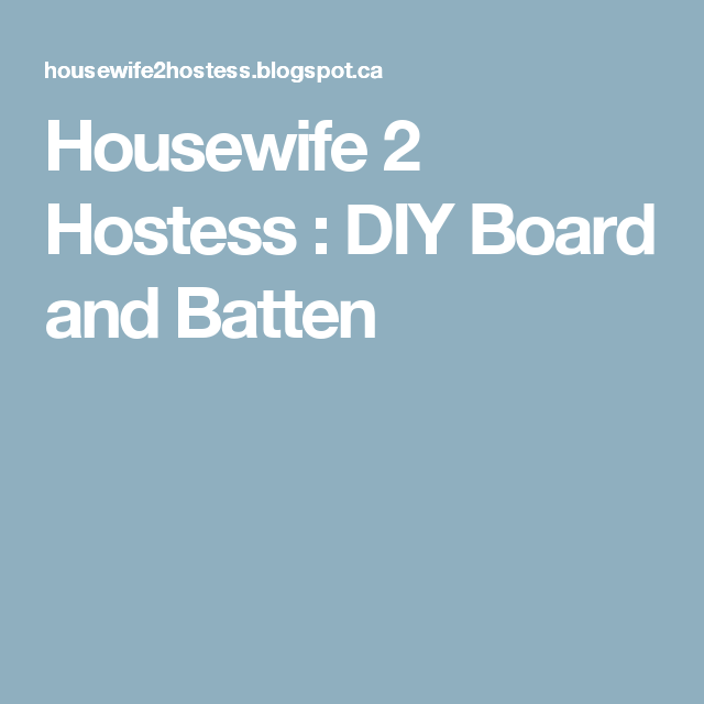 Housewife 2 Hostess : DIY Board And Batten