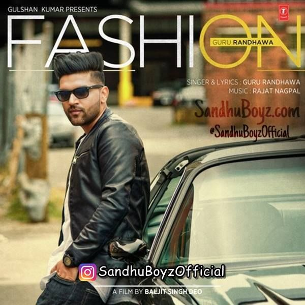 Fashion by Guru Randhawa punjabi mp3 song free download