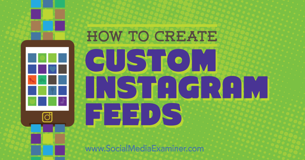 Create custom Instagram feeds http://qoo.ly/7iz4m/0
