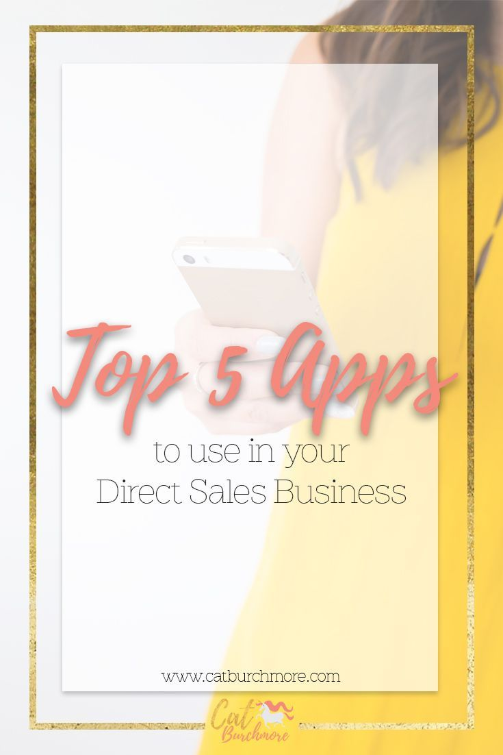 Top 5 Apps to use in your Direct Sales Business | Direct sales ...
