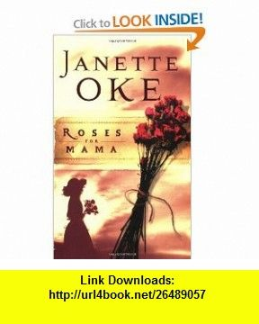 Roses for Mama (Women of the West #3) (9780764202469) Janette Oke , ISBN-10: 0764202464  , ISBN-13: 978-0764202469 ,  , tutorials , pdf , ebook , torrent , downloads , rapidshare , filesonic , hotfile , megaupload , fileserve
