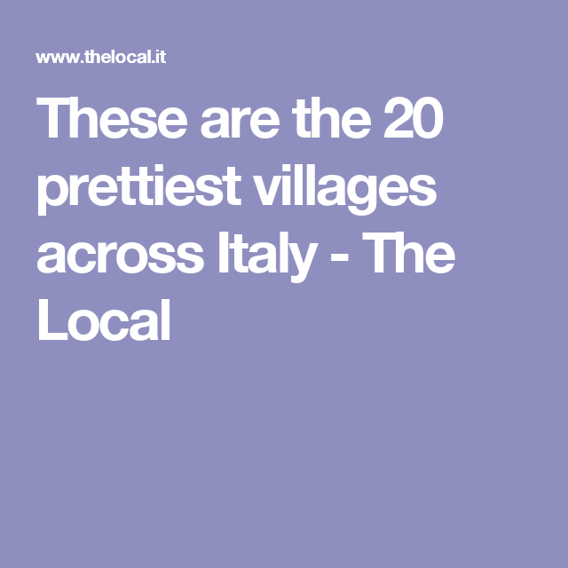 These are the 20 prettiest villages across Italy - The Local