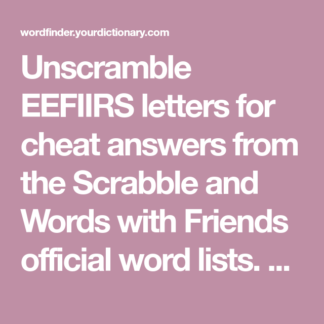 Unscramble EEFIIRS letters for cheat answers from the