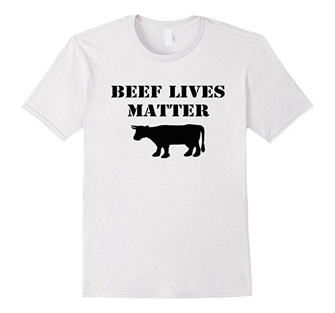 Amazon.com: Beef Lives Matter: Clothing