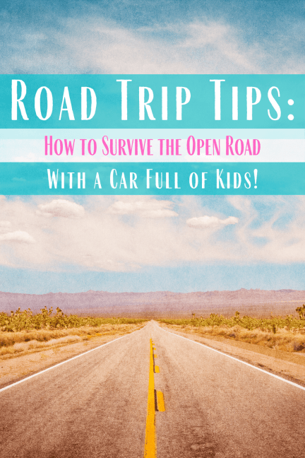 Family Road Trip Tips How To Survive The Open Road With A Car Full Of Kids Road Trip Hacks Family Road Trips Road Trip
