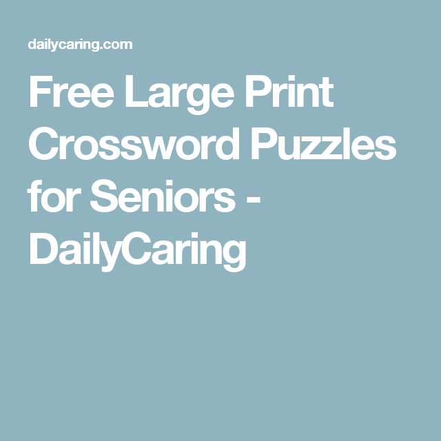 Free Large Print Crossword Puzzles For Seniors Slp Snf Crossword