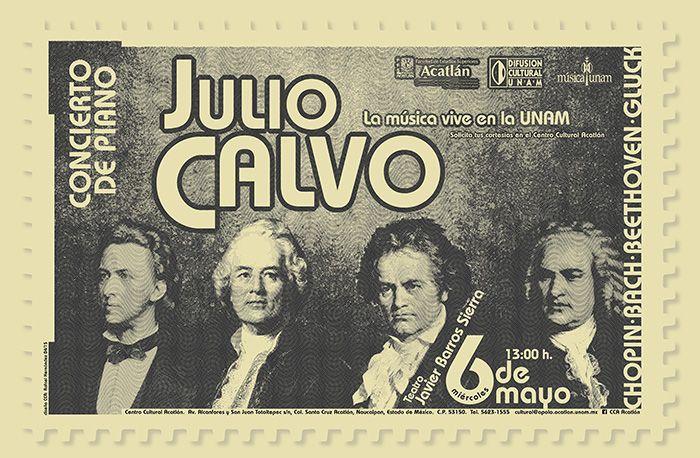 Música: Recital de piano con Julio Calvo. Teatro Javier Barros Sierra. Miércoles 6 de Mayo. 13 horas. Solicita tus cortesías en el Centro Cultural Acatlán.