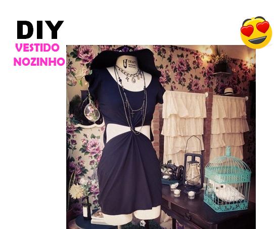 Looks e tendências: Diy: Vestido de nozinho