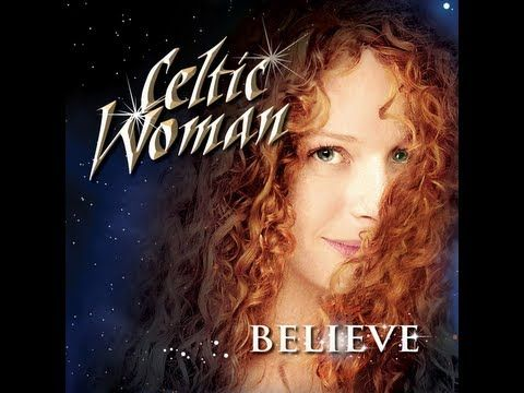 Believe--Celtic Woman full album 2012