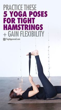 have tight hamstrings practice these 5 yoga poses to gain