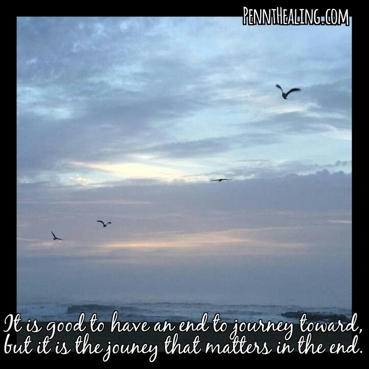 It is good to have an end to journey toward, but it is the journey that matters in the end. -Ursula Le Guin