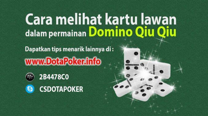 Cara Melihat Kartu Lawan Domino Qiu Qiu Secara Mudah Kartu