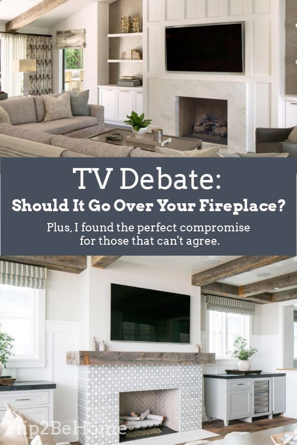 Debate Should Your Tv Go Over Your Fireplace Plus The Perfect Compromise Fireplace Remodel Tv Over Fireplace Tv Above Fireplace