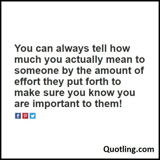 Love Quote You Can Always Tell How Much You Actually Mean To Someone Love Quotes Quotes Powerful Words