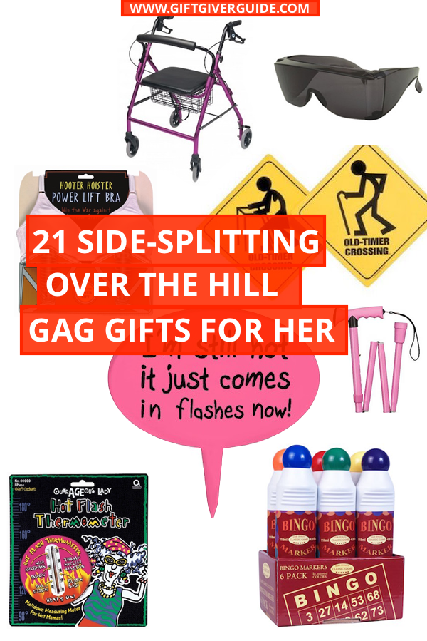 OVERTHEHILLGAGGIFTSFORHER Birthday gag gifts, Gag