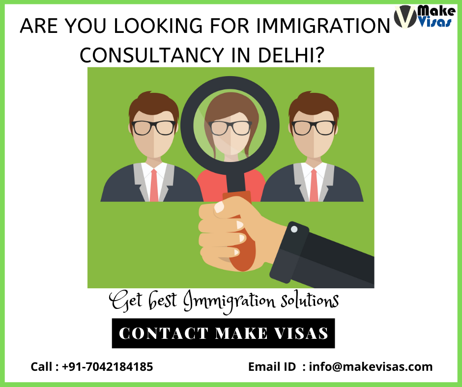 Are you looking for Immigration Consultancy in Delhi