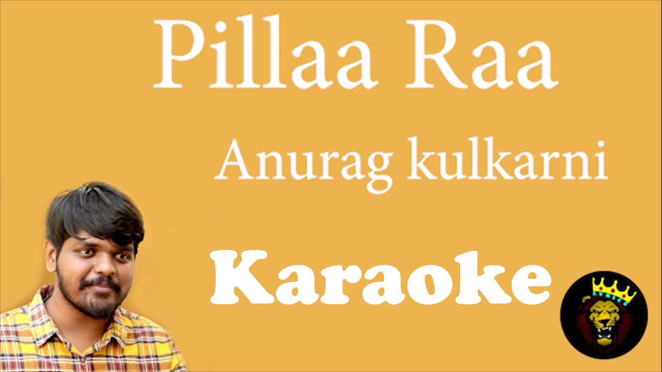 Pin By Lyrics World On Pillaa Raa Anurag Kulkarni Karaoke With Images Karaoke Lyrics Music Labels