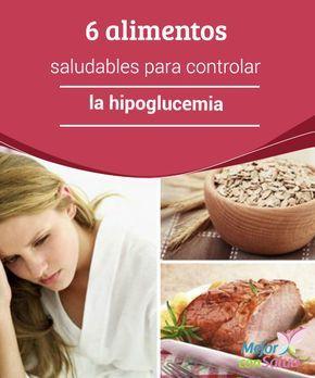 6 alimentos #saludables para controlar la #hipoglucemia  Aunque nos pueda parecer que los #azúcares refinados nos ayudan a controlar la hipoglucemia, siempre será mejorar recurrir a alimentos saludables que nos permitan regularla de forma natural #RemediosNaturales
