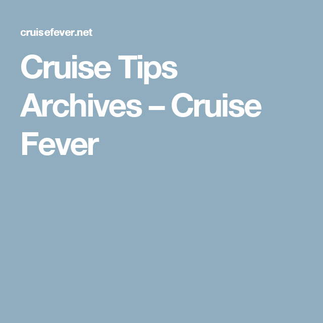 Cruise Tips Archives – Cruise Fever