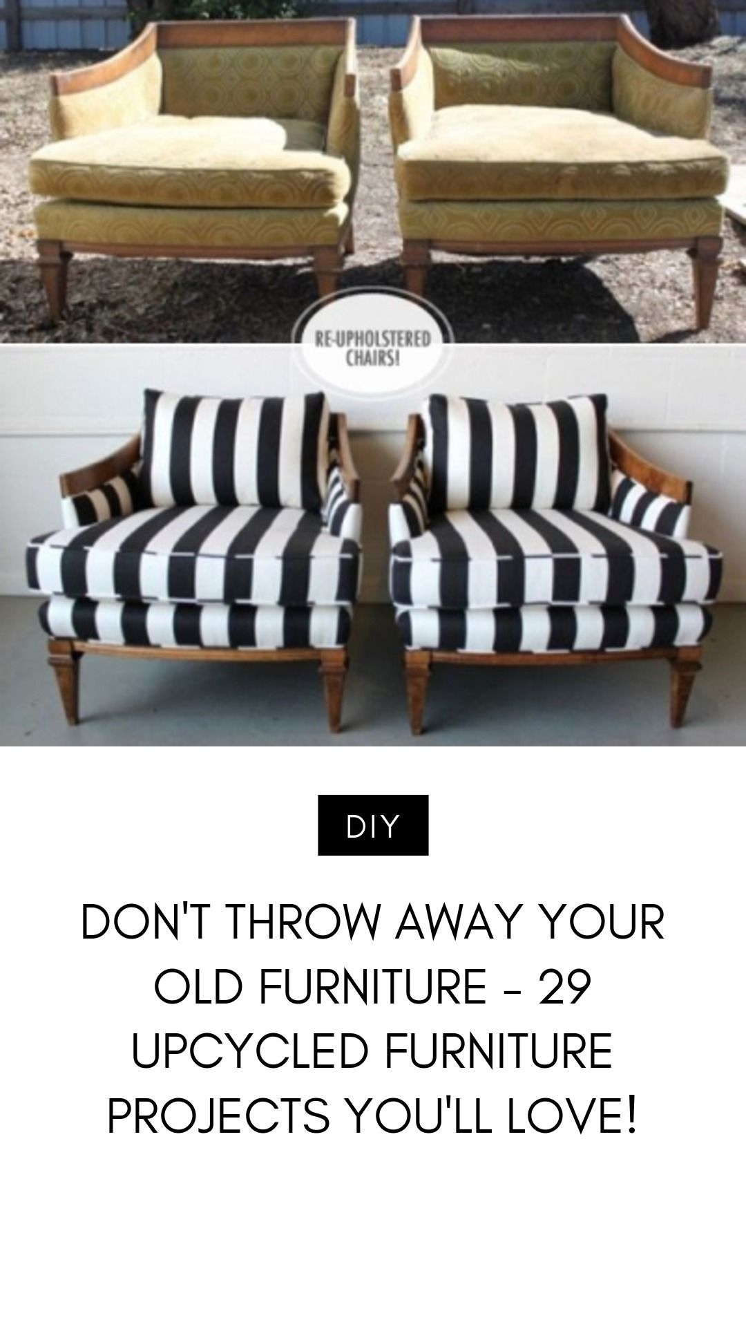 Don T Throw Away Your Old Furniture 29 Upcycled Furniture Projects You Ll Love Furniture Projects Furniture Upcycled Furniture