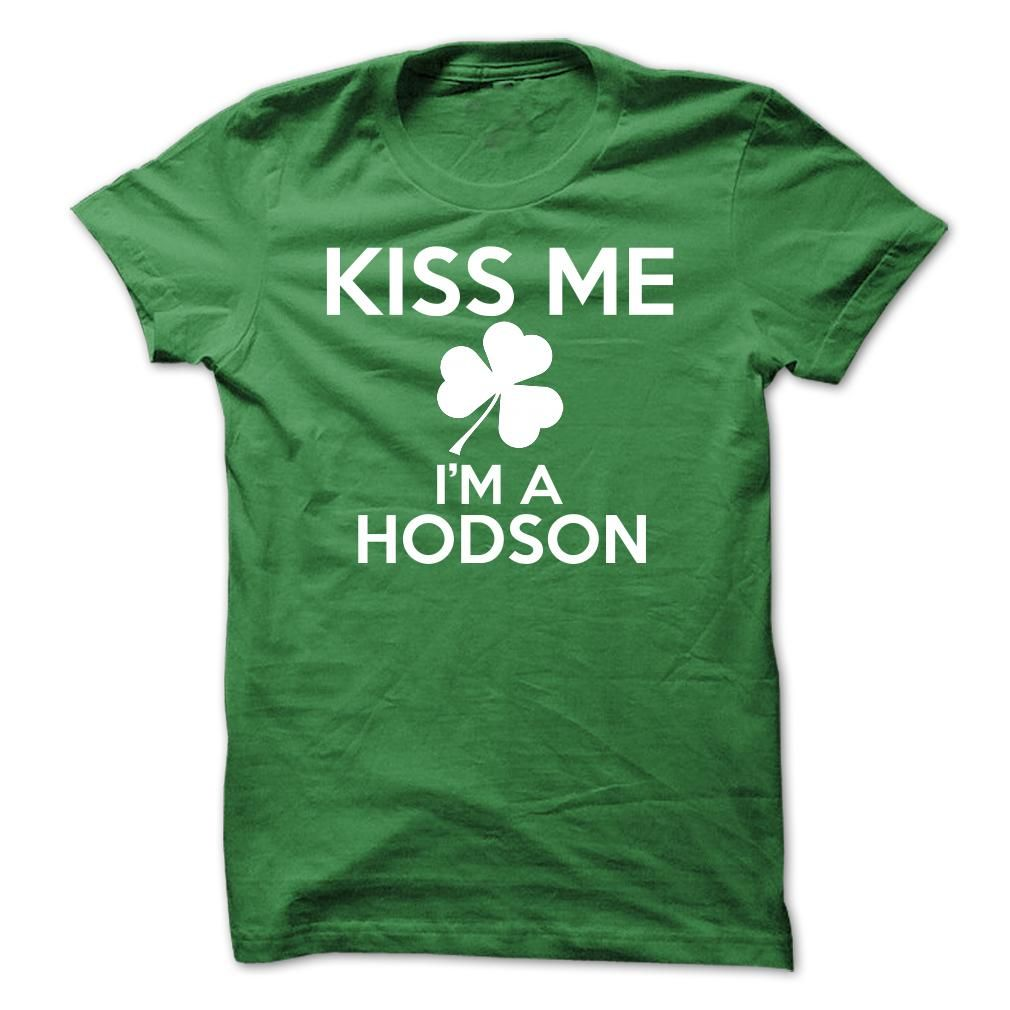 [Best tshirt name meaning] Kiss me Im HODSON Discount Today Hoodies, Tee Shirts
