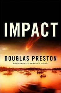 Impact by Douglas Preston ~ Great read!