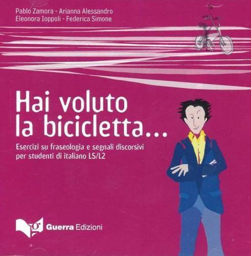 Prezzi e Sconti: Hai #voluto la bicicletta. esercizi su New  ad Euro 20.00 in #Guerra edizioni #Libri