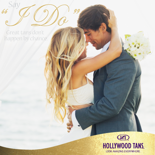 """Say """"I Do"""" during our June 2015 promotion. Ask your Hollywood Tans' Sales Associate for more details."""