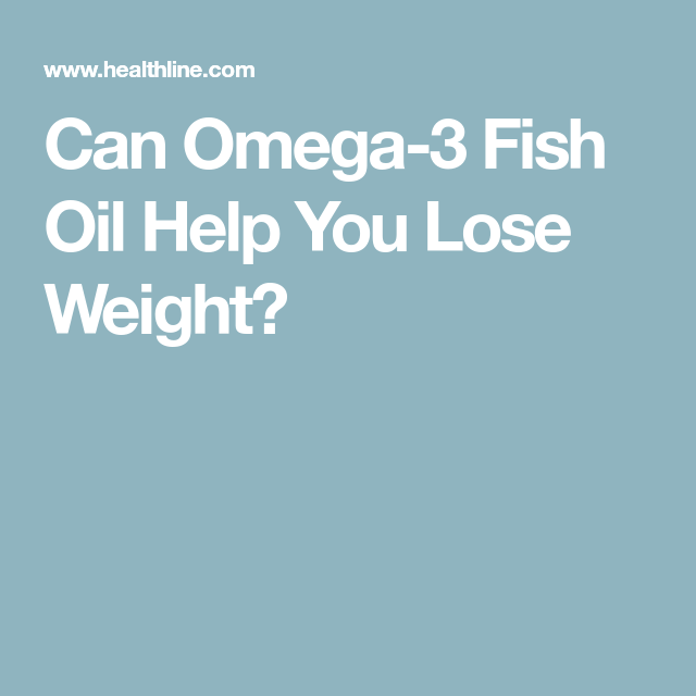 Omega 3 fish oil. Taking fish oil supplements can speed up your weight loss,  plus help ...