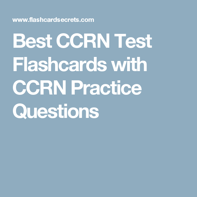 Best CCRN Test Flashcards with CCRN Practice Questions   Ccrn ...