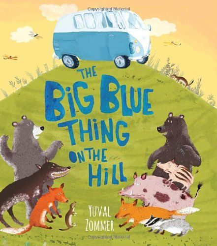 The Big Blue Thing on the Hill by Yuval Zommer http://www.amazon.com/dp/0763674036/ref=cm_sw_r_pi_dp_BEeRub1WZH6Z0