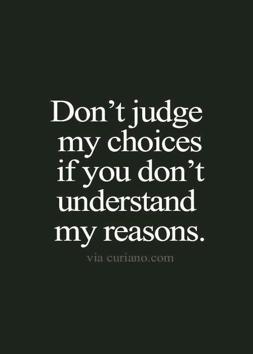 Dont Judge Me Quotes Quotes Life Quotes Love Quotes