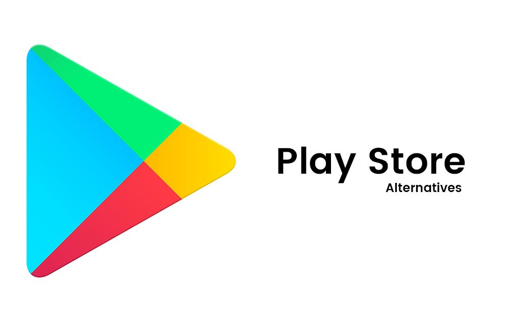 Best Google Play Store Alternatives To Download Even More