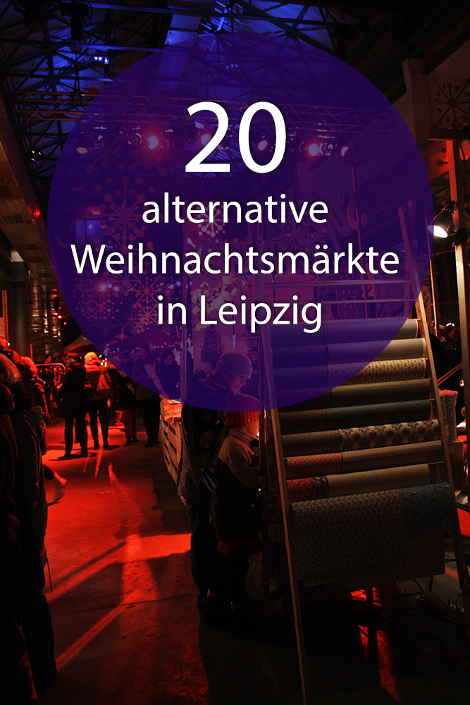 Weihnachten Leipzig 2019.Die Top 20 Alternativen Weihnachtsmärkte In Leipzig 2017