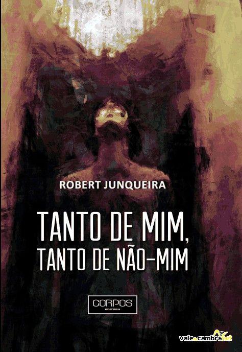 """Apresentação do Livro """"Tanto de Mim, Tanto de Não Mim"""" do jovem autor valecambrense Robert Junqueira > 30 de Agosto, 2013 - 21h30 @ Espaço Nova Geração, Vale de Cambra #ValedeCambra"""