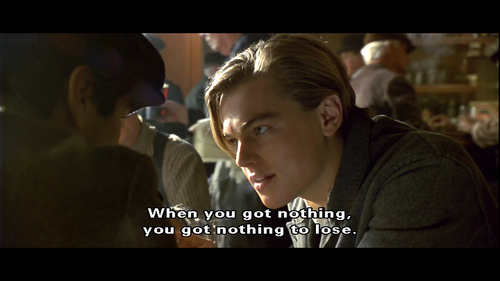Nothing To Lose Quotes Titanic Quotes Best Movie Quotes Movie