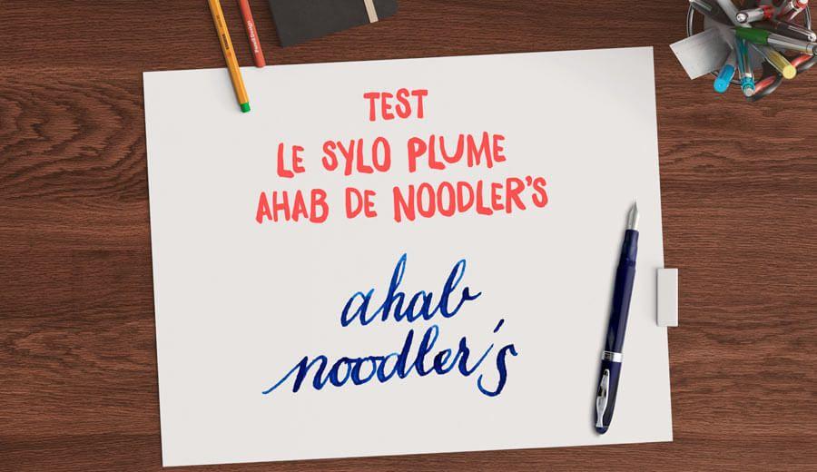 Test le stylo plume ahab de noodler s ligue du lettrage