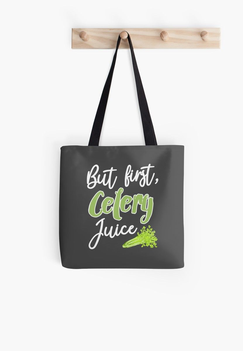 'But First, Celery Juice' Tote Bag by shabacadesigns in