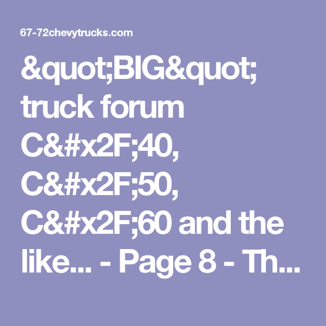 """BIG"" truck forum  C/40, C/50, C/60 and the like... - Page 8 - The 1947 - Present Chevrolet & GMC Truck Message Board Network"