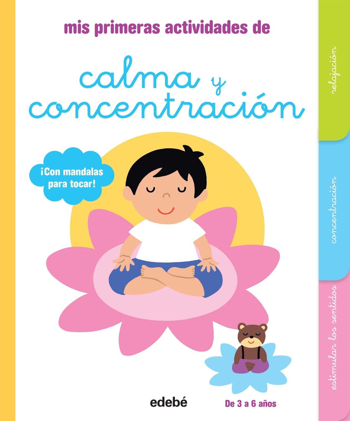 Mis Primeras Actividades De Calma Y Concentracion Relajacion Para Ninos Meditacion Para Ninos Actividades De Relajacion