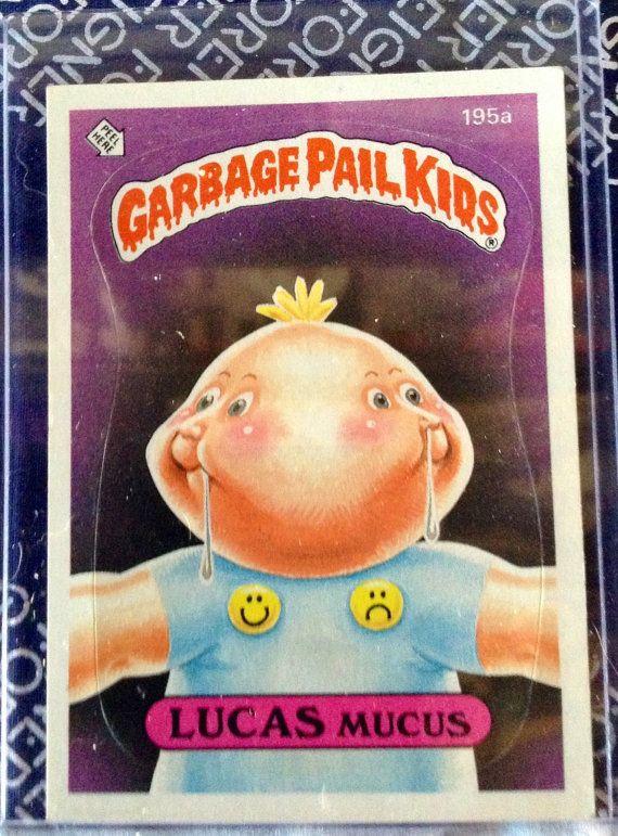 Garbage Pail Kids Lucas Mucus Garbage Pail Kids Garbage Pail Kids Garbage Pail Kids Cards Kids Series