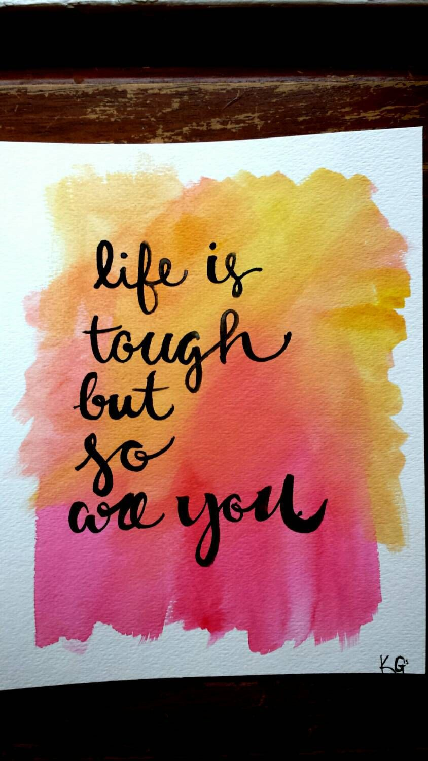 Life Is Tough But So Are You Hand Lettered Canvas Quote Art Watercolor Painting Inspirational Quote Home Dec Diy Canvas Art Painting Quotes Custom Quote Canvas