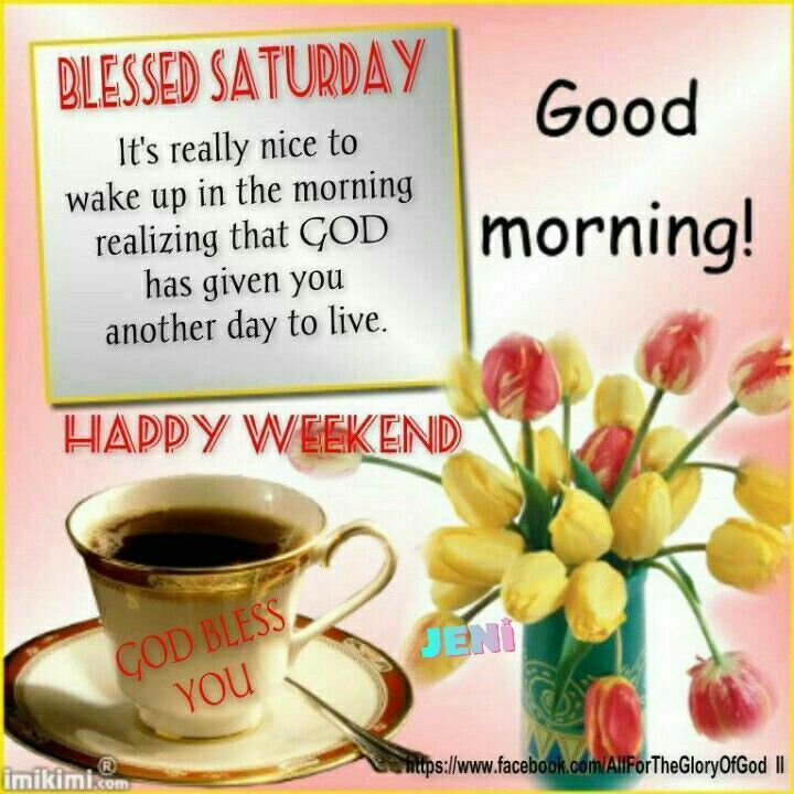 Blessed Saturday Happy Weekend Pictures, Photos, and Images for Facebook,  Tumblr, Pinte… | Good morning happy saturday, Happy saturday quotes, Good morning  saturday