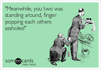 Babe finger in asshole