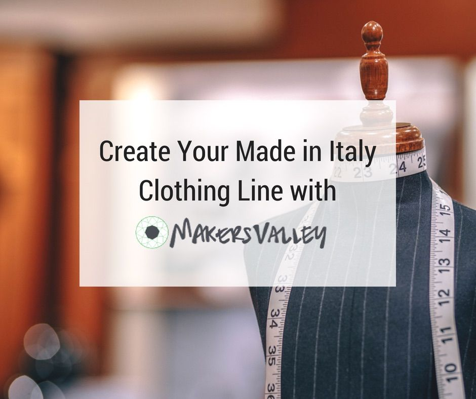 Create your made in Italy clothing line. You own your