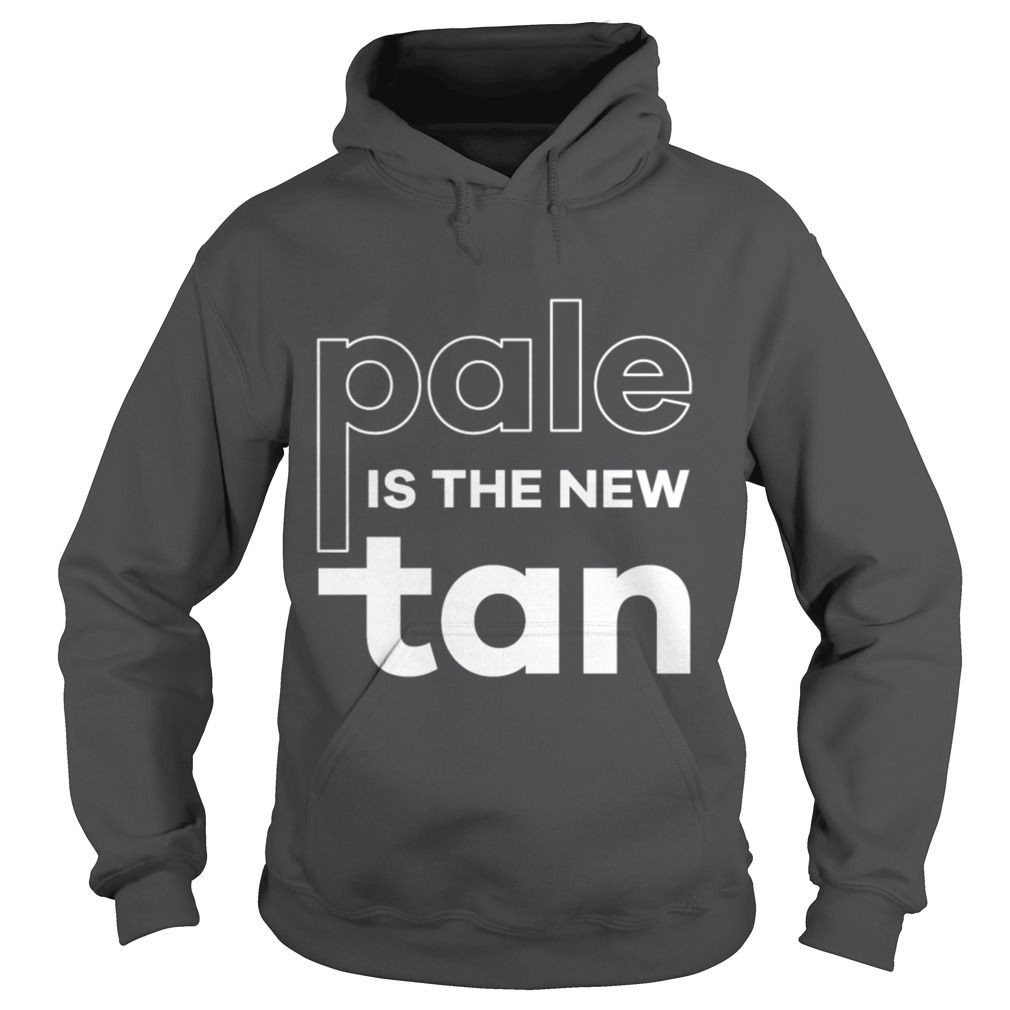Pale is the new tan T shirt #gift #ideas #Popular #Everything #Videos #Shop #Animals #pets #Architecture #Art #Cars #motorcycles #Celebrities #DIY #crafts #Design #Education #Entertainment #Food #drink #Gardening #Geek #Hair #beauty #Health #fitness #History #Holidays #events #Home decor #Humor #Illustrations #posters #Kids #parenting #Men #Outdoors #Photography #Products #Quotes #Science #nature #Sports #Tattoos #Technology #Travel #Weddings #Women