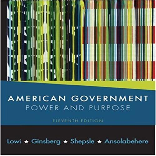 test bank for american government power and purpose 11th edition by rh pinterest com Course Notes American Government American Government 7th Edition
